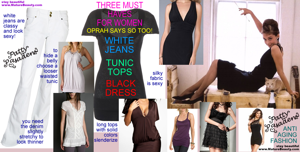 fashion tips for women, white jeans, tunic tops, cocktail dress, black dresses, evening dresses, oprah show fashion tips, oprah fashion tips, oprah effect, living oprah